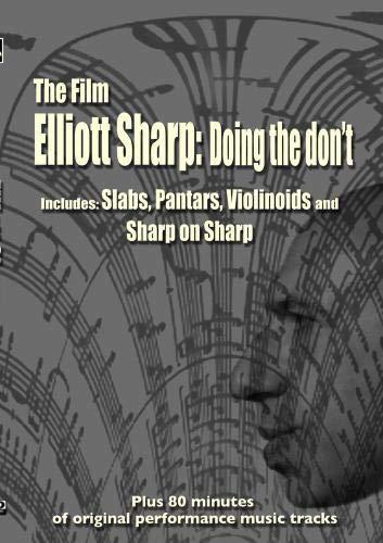 Elliott Sharp: Doing the don't