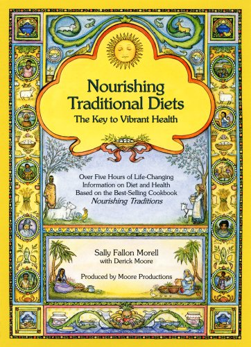 Nourishing Traditional Diets: The Key to Vibrant Health