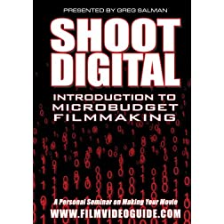 Shoot Digital: Introduction to Microbudget Filmmaking