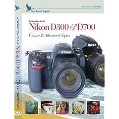 Introduction to the Nikon D300 & D700 vol. 2 : Advanced Topics