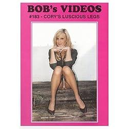 Bob's Videos #183 - Cory's Luscious Legs