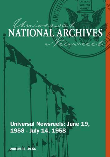Universal Newsreel Vol. 31 Release 49-56 (1958)