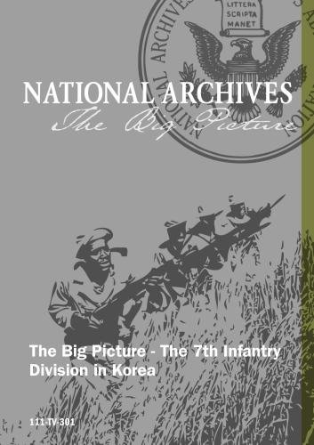 The Big Picture - The 7th Infantry Division in Korea