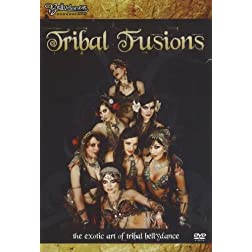 Tribal Fusions-the Exotic Art of Tribal Bellydance