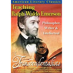American Literary Classics - The Transcendentalists: Teaching Ralph Waldo Emerson - Philosopher, Writer & Intellectual