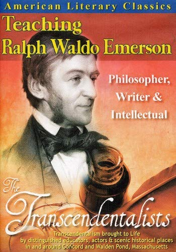 American Scholars: Ralph Waldo Emerson - Philosopher, Writer and Intellectual
