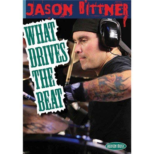 Jason Bittner What Drives the Beat