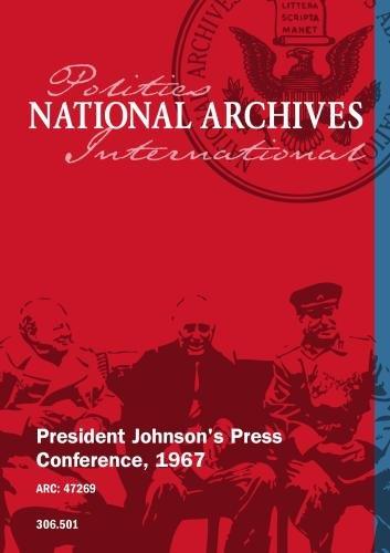 President Johnson's Press Conference, 1967