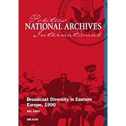 Broadcast Diversity in Eastern Europe, 1990