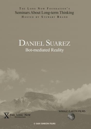Daniel Suarez: Daemon: Bot-mediated Reality