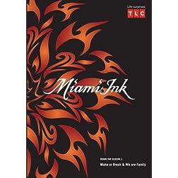 Miami Ink Season 3 - Make or Break & We are Family
