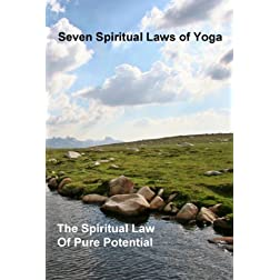 7 Spiritual Laws of Yoga Pure Potential