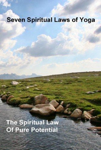 7 Spiritual Laws of Yoga Pure Potential
