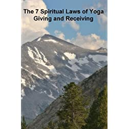 7 Spiritual Laws of Yoga Giving and Receiving