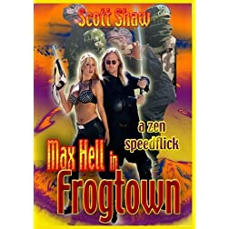Max Hell in Frogtown