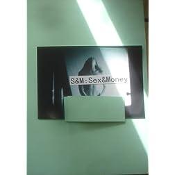 S&M:Sex&Money