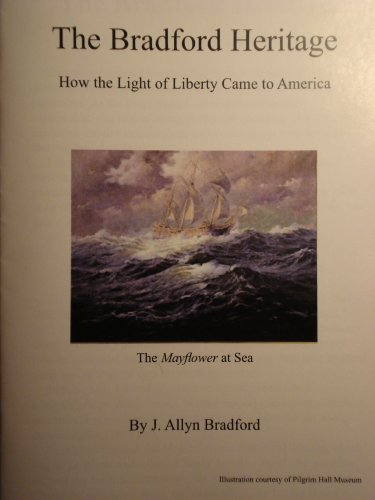 The Bradford Heritage: How the Light of Liberty Came to America
