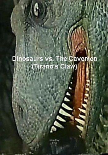 Dinosaurs vs. The Cavemen (Tirano's Claw)