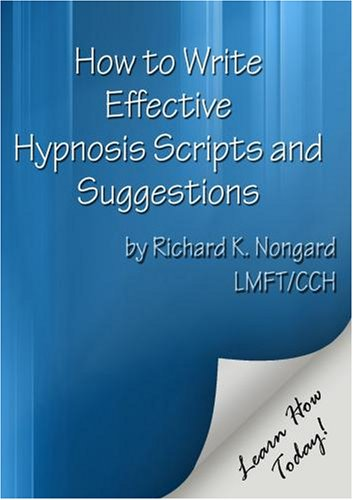 How to Write Effective Hypnosis Scripts and Suggestions