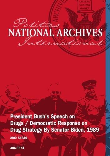 President Bush's Speech on Drugs / Democratic Response on Drug Strategy By Senator Biden, 1989