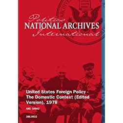 United States Foreign Policy - The Domestic Context (Edited Version), 1978