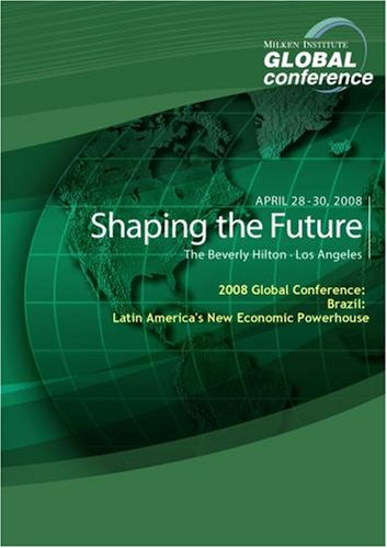 2008 Global Conference: Brazil: Latin America's New Economic Powerhouse