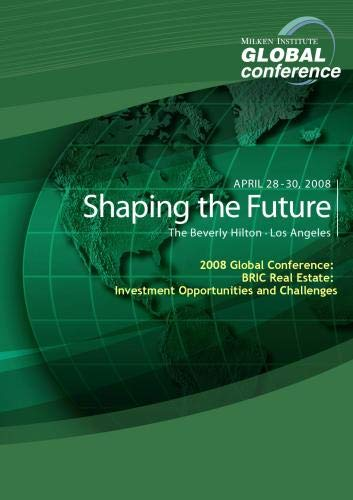 2008 Global Conference: BRIC Real Estate: Investment Opportunities and Challenges