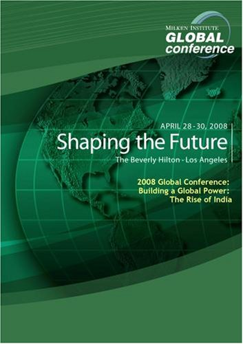 2008 Global Conference: Building a Global Power: The Rise of India