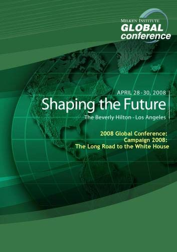 2008 Global Conference: Campaign 2008: The Long Road to the White House