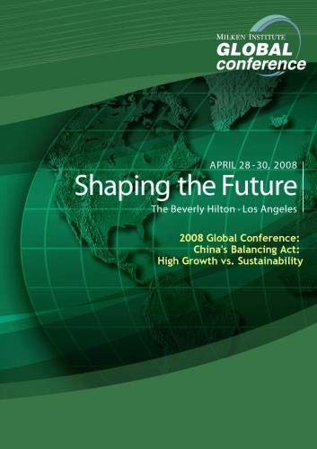 2008 Global Conference: China's Balancing Act: High Growth vs. Sustainability