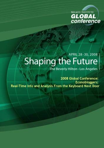 2008 Global Conference: Econobloggers: Real-Time Info and Analysis From the Keyboard Next Door