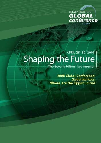 2008 Global Conference: Global Markets: Where Are the Opportunities?