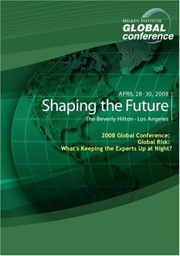2008 Global Conference: Global Risk: What's Keeping the Experts Up at Night?