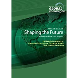 2008 Global Conference: Innovative International Education Models That Produce Excellence