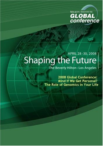 2008 Global Conference: Mind If We Get Personal? The Role of Genomics in Your Life