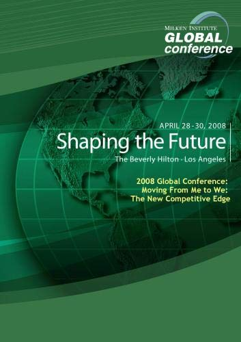 2008 Global Conference: Moving From Me to We: The New Competitive Edge