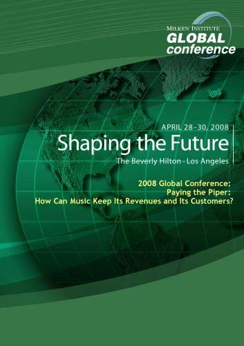 2008 Global Conference: Paying the Piper: How Can Music Keep Its Revenues and Its Customers?