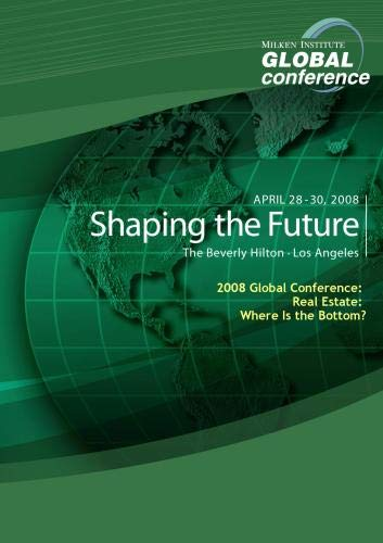 2008 Global Conference: Real Estate: Where Is the Bottom?