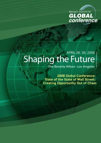 2008 Global Conference: State of the State of Wall Street: Creating Opportunity Out of Chaos