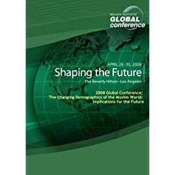 2008 Global Conference: The Changing Demographics of the Muslim World: Implications for the Future