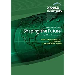 2008 Global Conference: U.S. Overview: A Perfect Storm Ahead?