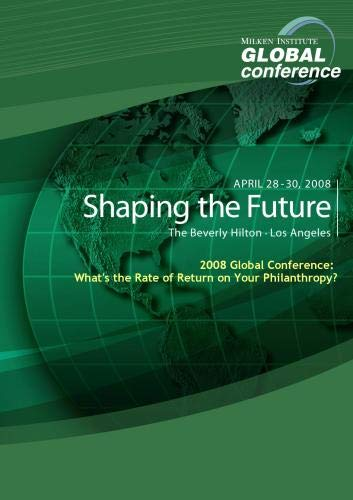 2008 Global Conference: What's the Rate of Return on Your Philanthropy?
