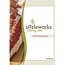 Sizzleworks Culinary Video: Steak and Potatoes