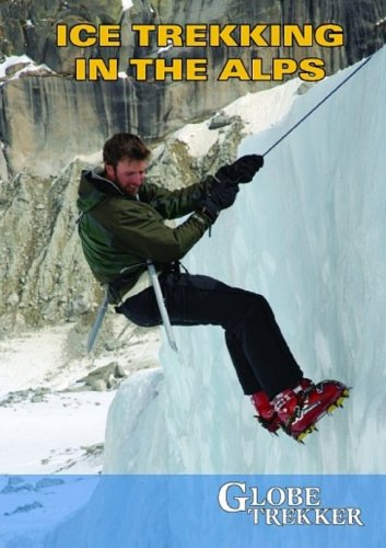 Globe Trekker: Ice Trekking the Alps