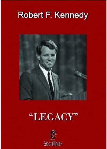 Robert F. Kennedy: Legacy