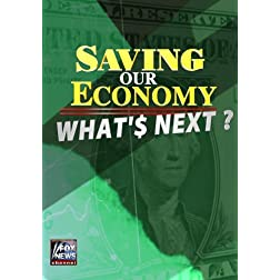 Saving our Economy: What'$ Next?