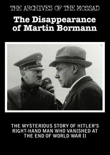 The Disappearance of Martin Bormann