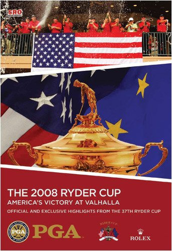 The 2008 Ryder Cup: Official Highlights from the 37th Ryder Cup
