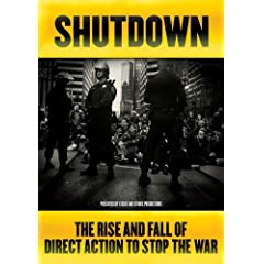 Shutdown: The Rise and Fall of Direct Action to Stop the War