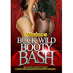 Babes Going Bananas: Buckwild Booty Bash